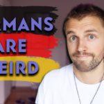 Weird Things Germans Do